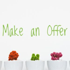 Other - I accept offers!